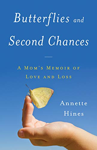 Butterflies and Second Chances Annette Hines